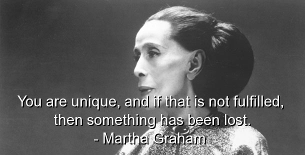 martha-graham-quotes-sayings-you-are-unique